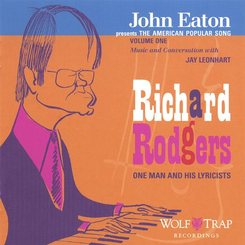 (John Eaton Presents the American Popular Song: Richard Rodgers - One Man and His Lyricists)