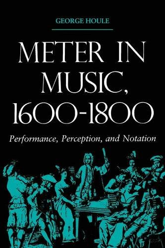Meter in Music, 1600–1800: Performance, Perception, and Notation