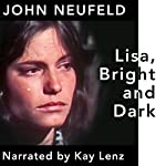 Lisa, Bright and Dark | John Neufeld