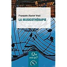 La musicothérapie: « Que sais-je ? » n° 4111 (French Edition)