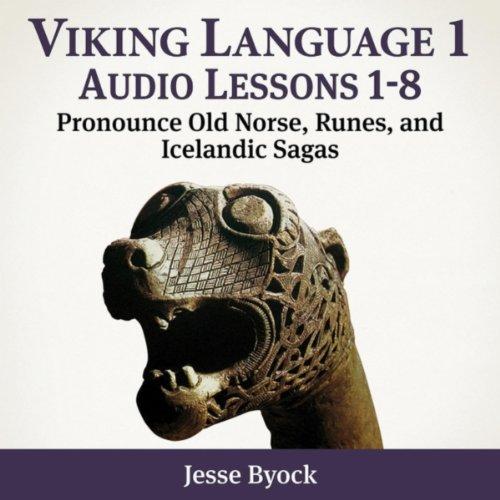 (Viking Language 1: Audio Lessons 1-8 (Pronounce Old Norse, Runes and Icelandic)