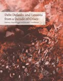 Debt Defaults and Lessons from a Decade of Crises (MIT Press)