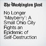 No Longer 'Mayberry': A Small Ohio City Fights an Epidemic of Self-Destruction | Joel Achenbach