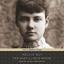 Ten Days in a Mad-House Audiobook by Nellie Bly Narrated by Laural Merlington