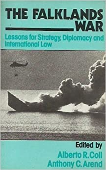 Falklands War: Lessons for Strategy, Diplomacy and International Law by Alberto R. Coll (1985-06-03)