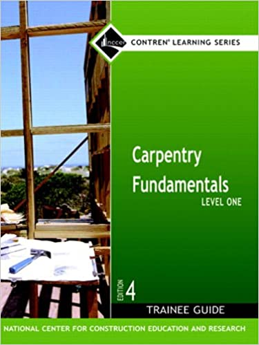 Carpentry Fundamentals Level 1 Trainee Guide, Hardcover (4th