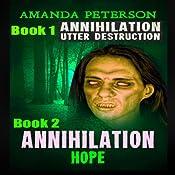 Utter Destruction & Hope: Annihilation, Books 1 & 2 | Amanda Peterson