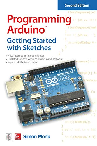 Programming Arduino: Getting Started with Sketches, Second Edition (Tab) (Best Programming Language For Robotics)