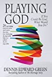 Playing God, Dennis Edward Green, 0983241171