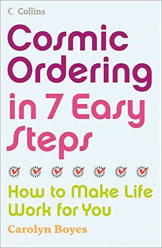 Download Cosmic Ordering in 7 Easy Steps: How to make life work for you PDF
