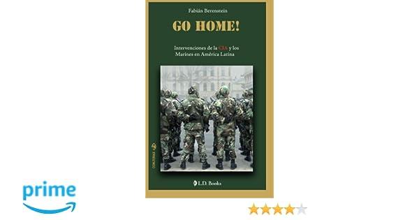 Go home: Intervenciones de la CIA y los Marines en America ...