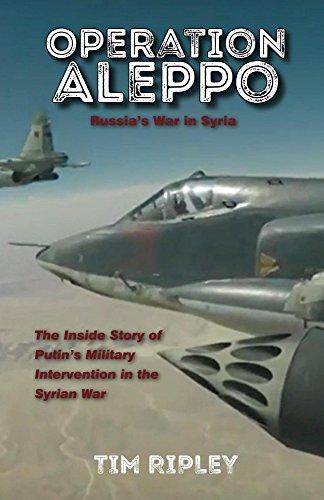 Operation Aleppo: Russia's War in Syria