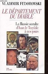 Le departement du diable: La Russie occulte d'Ivan le Terrible a nos jours (French Edition)