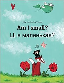 Am I small? Ci ja malienkaja?: Children's Picture Book English-Belarusian (Bilingual Edition)