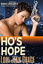 Ho's Hope: Action Adventure Assassin Pulp Thriller Book #4 (Michelle Angelique Avenging Angel Assassin)