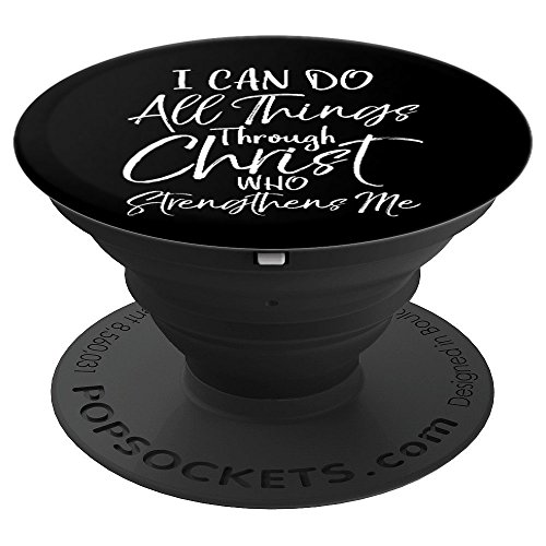 I Can Do All Things Through Christ Who Strengthens Me - PopSockets Grip and Stand for Phones and Tablets