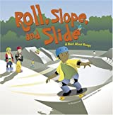 Roll, Slope, and Slide: A Book about Ramps (Amazing Science: Simple Machines)