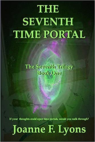 The Seventh Time Portal: The Seventh Trilogy: Volume 1