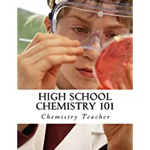High School Chemistry 101: Written by a REAL High School Chemistry Teacher!