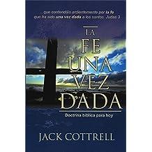 La fe una vez dada: Doctrina bíblica para hoy (Spanish Edition)