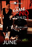 This Game Has No Loyalty 4: No More Games