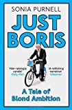 Just Boris: A Tale of Blond Ambition - A Biography of Boris Johnson