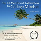 The 100 Most Powerful Affirmations for College Mindset: Including 2 Positive & Affirmative Action Bonus Books on Students & Self-Esteem