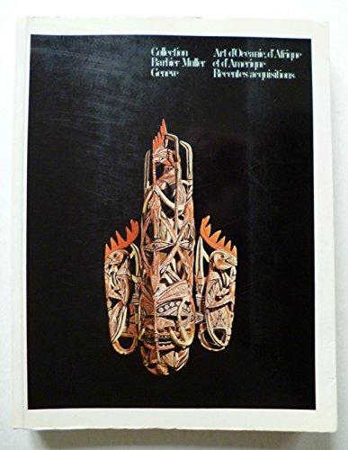 Art d'Oceanie, d'Afrique et d'Amerique Recentes Acquisitions