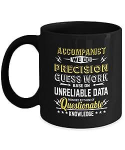 Cool Family Jobs gifts mug For Him, Her - ACCOMPANIST We Do Precision - Gag coffee mug ForWife, Girlfriend- On thanksgiving, Black 11oz ceramic cup