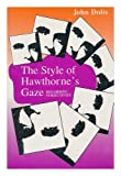 The Style of Hawthorne's Gaze : Regarding Subjectivity, Dolis, John, 0817306811
