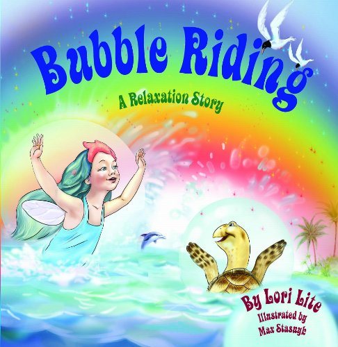 Bubble Riding: Children Lower Stress, Reduce Anxiety and Learn How to Visualize Positive Outcomes (Indigo Ocean ()