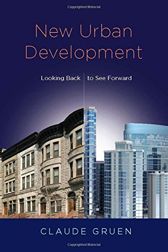 New Urban Development: Looking Back to See Forward