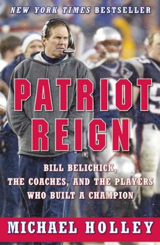 Patriots England New Player (Patriot Reign: Bill Belichick, the Coaches, and the Players Who Built a Champion)