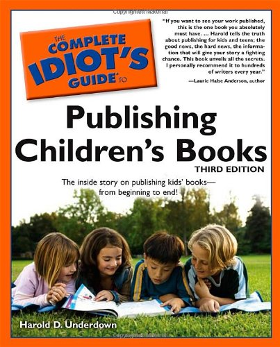 The Complete Idiot's Guide to Publishing Children's Books, 3rd Edition (Complete Idiot's Guides (Lifestyle Paperback))