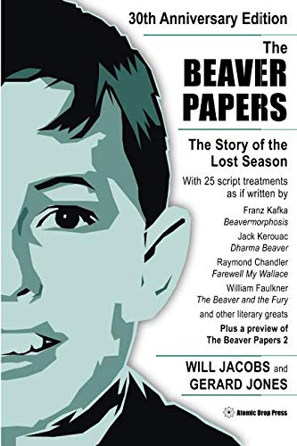 The Beaver Papers - 30th Anniversary Edition: The Story of the Lost Season]()