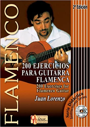 200 EJERCICIOS PARA GUITARRA FLAMENCA Libro de Partituras + CD / 200 Exercises For Flamenco Guitar Score Book + CD FLAMENCO: Serie Didáctica / Instructional ...