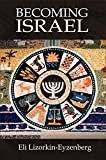 Becoming Israel: Rethinking the Genesis Stories from the Original Hebrew