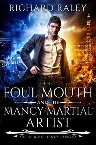 The Foul Mouth and the Mancy Martial Artist (The King Henry Tapes Book 5)
