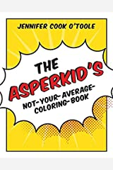 The Asperkid's Not-Your-Average Coloring-Book Paperback