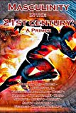 img - for Masculinity in the 21st Century: A Primer (Modern Masculinity Book 1) book / textbook / text book