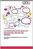 La Comunicación para el Desarrollo Desde Las Ongd, José Ignacio Chaves Gil, 3659035769