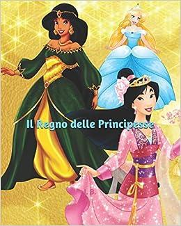 Amazon In Buy Il Regno Delle Principesse Libro Da Colorare Principesse Disney Da Colorare Principesse Da Colorare Per Bambini Ragazzi E Adulti Che Amano Il Mondo Delle Principesse Disney Book