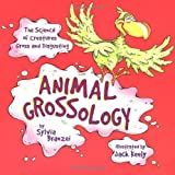 img - for Animal Grossology: The Science of Creatures Gross and Disgusting book / textbook / text book