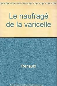 Le naufragé de la varicelle par Christiane Renauld