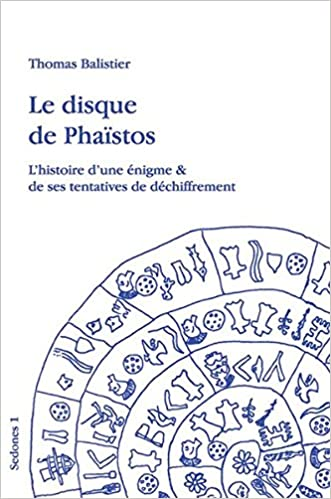 Livres électroniques gratuits Le disque de Phaistos: L'histoire d'une enigme & de ses tentatives de dechiffrement