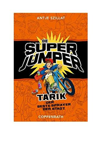Die Super Jumper: Tarik, der beste Sprayer der Stadt