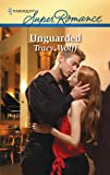 Unguarded, Tracy Wolff, 0373716761