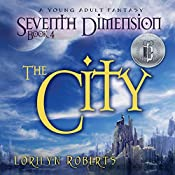 The City: Seventh Dimension, Book 4 | Lorilyn Roberts