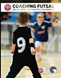 Coaching Futsal: NSCAA Level 1 Futsal Diploma Manual (NSCAA Diploma)