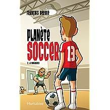 Planète soccer T2 - La vengeance